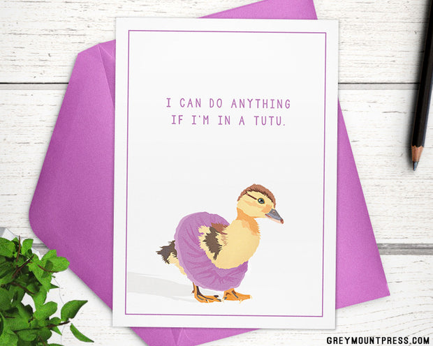 """Our Tutu Duckling """"I Can Do Anything if I'm in a Tutu"""" card 1"""