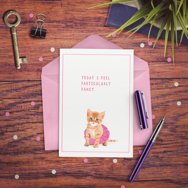 Kitten in tutu Today I feel particularly fancy greeting card