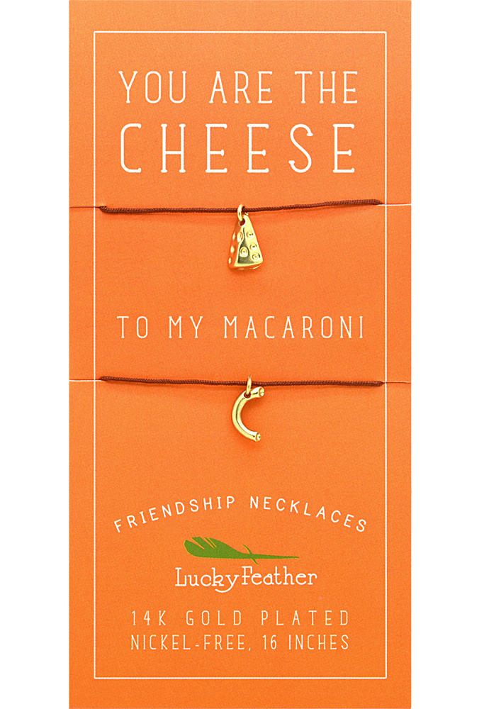 You're the Cheese to my Macaroni - Celebrating Uniquely Perfect Friendships