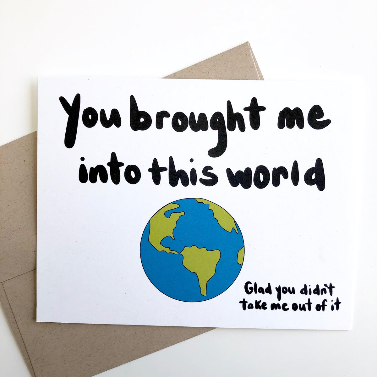 You Brought Me Into This World Card