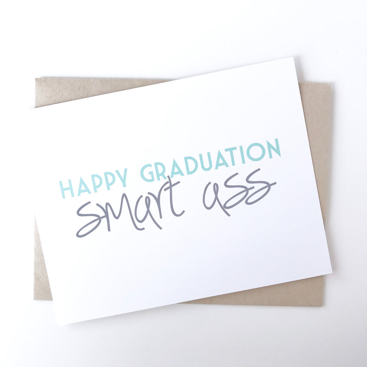 Smartass Graduation Card