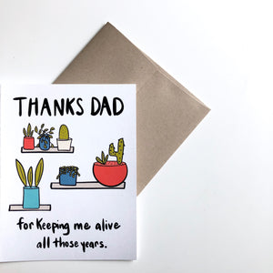 Thanks For Keeping Me Alive Dad Father's Day Card