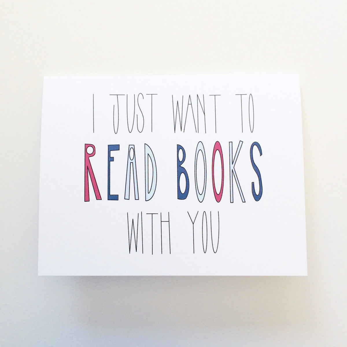I Just Want to Read Books With You Card