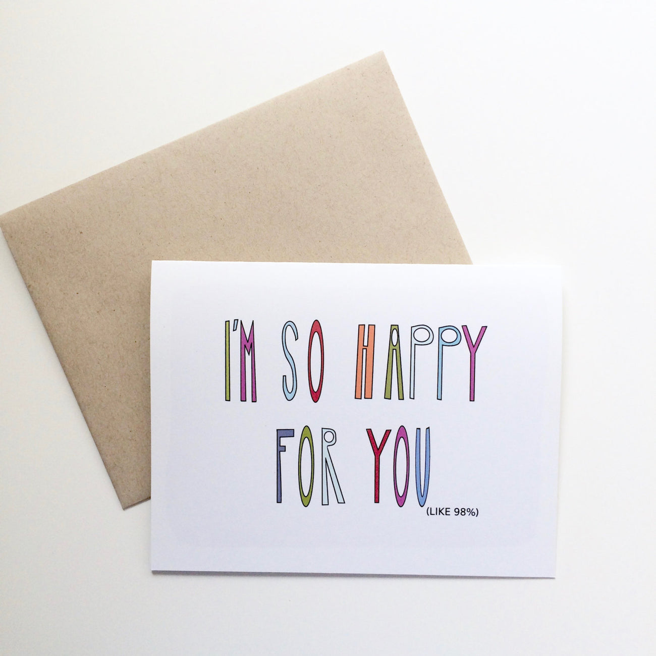Snarky I'm so Happy For You Card