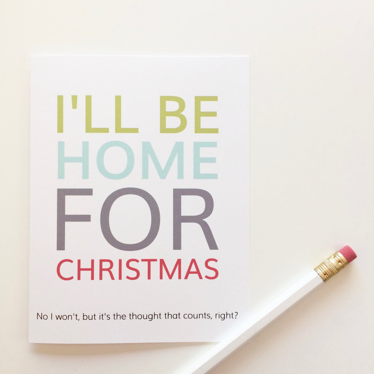 Funny I'll be Home for Christmas Card