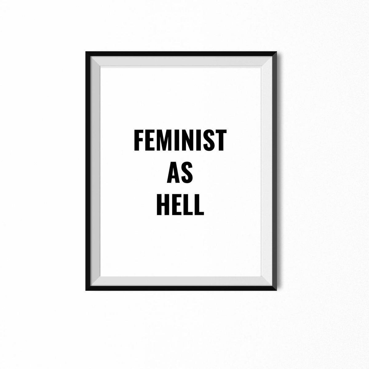 Feminist as Hell Wall Print