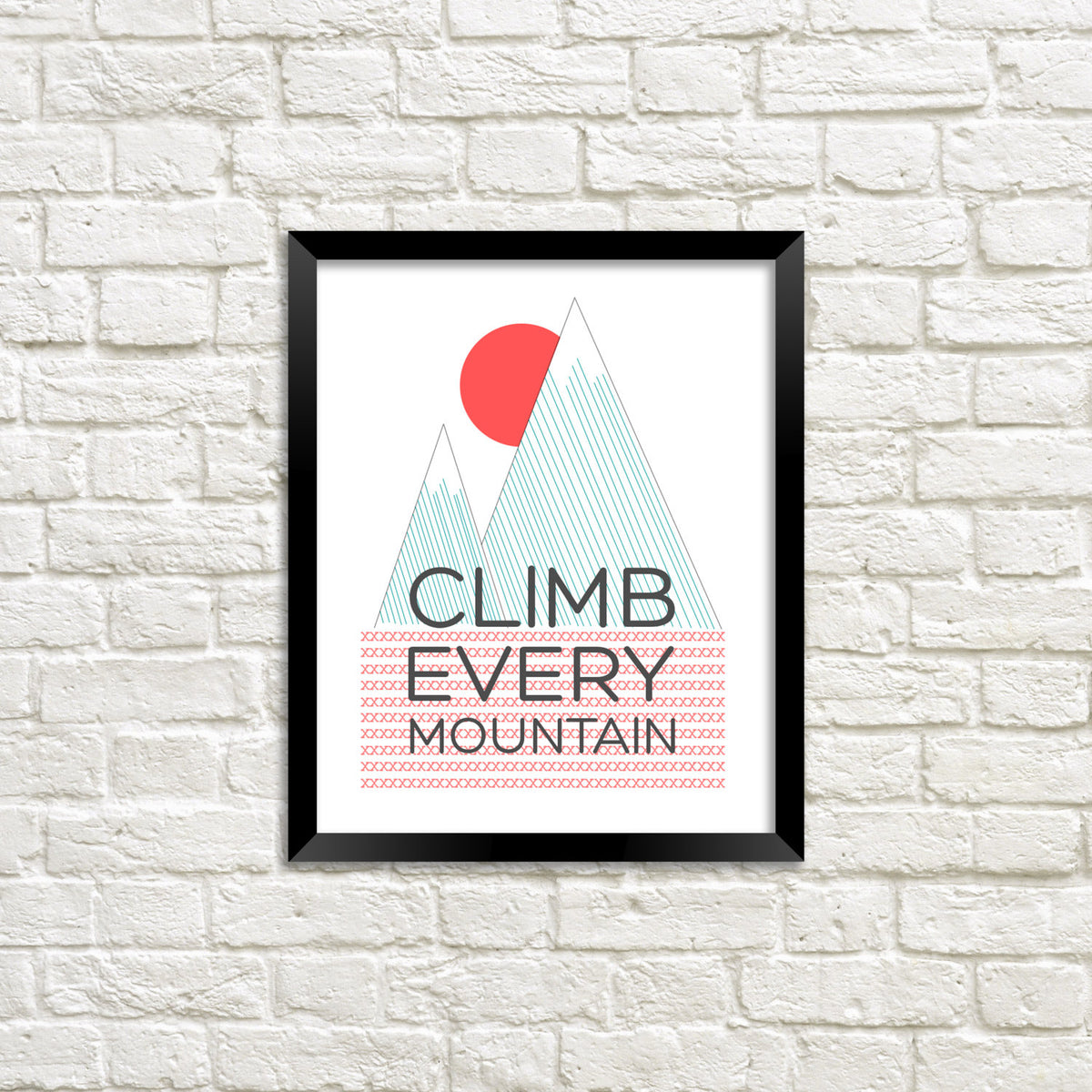 Climb Every Mountain Print