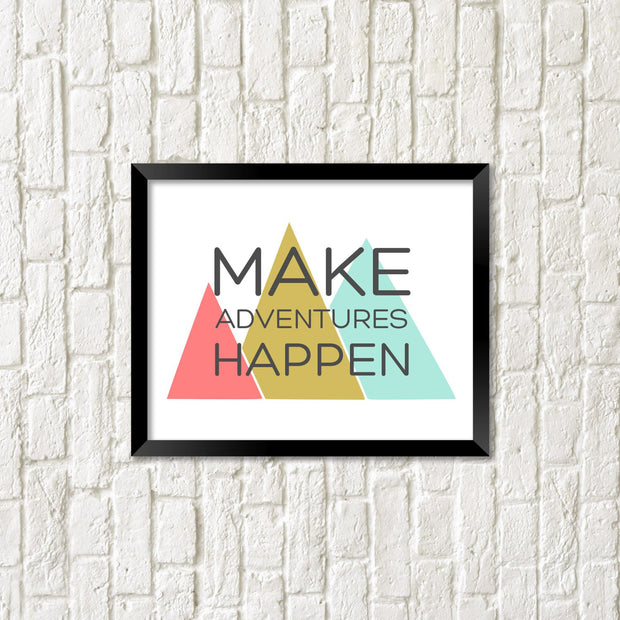 Make Adventures Happen Print