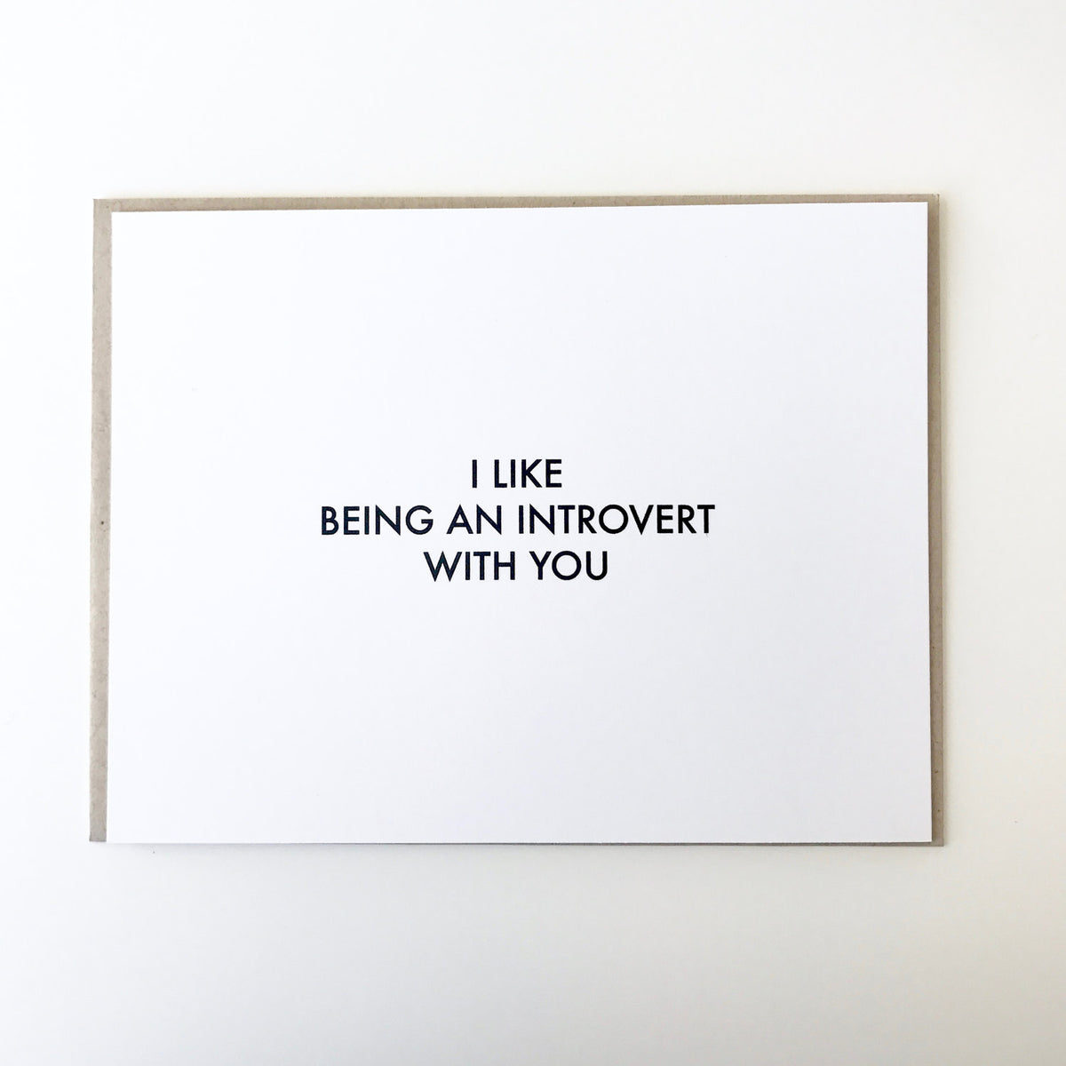 I Like Being an Introvert With You Card