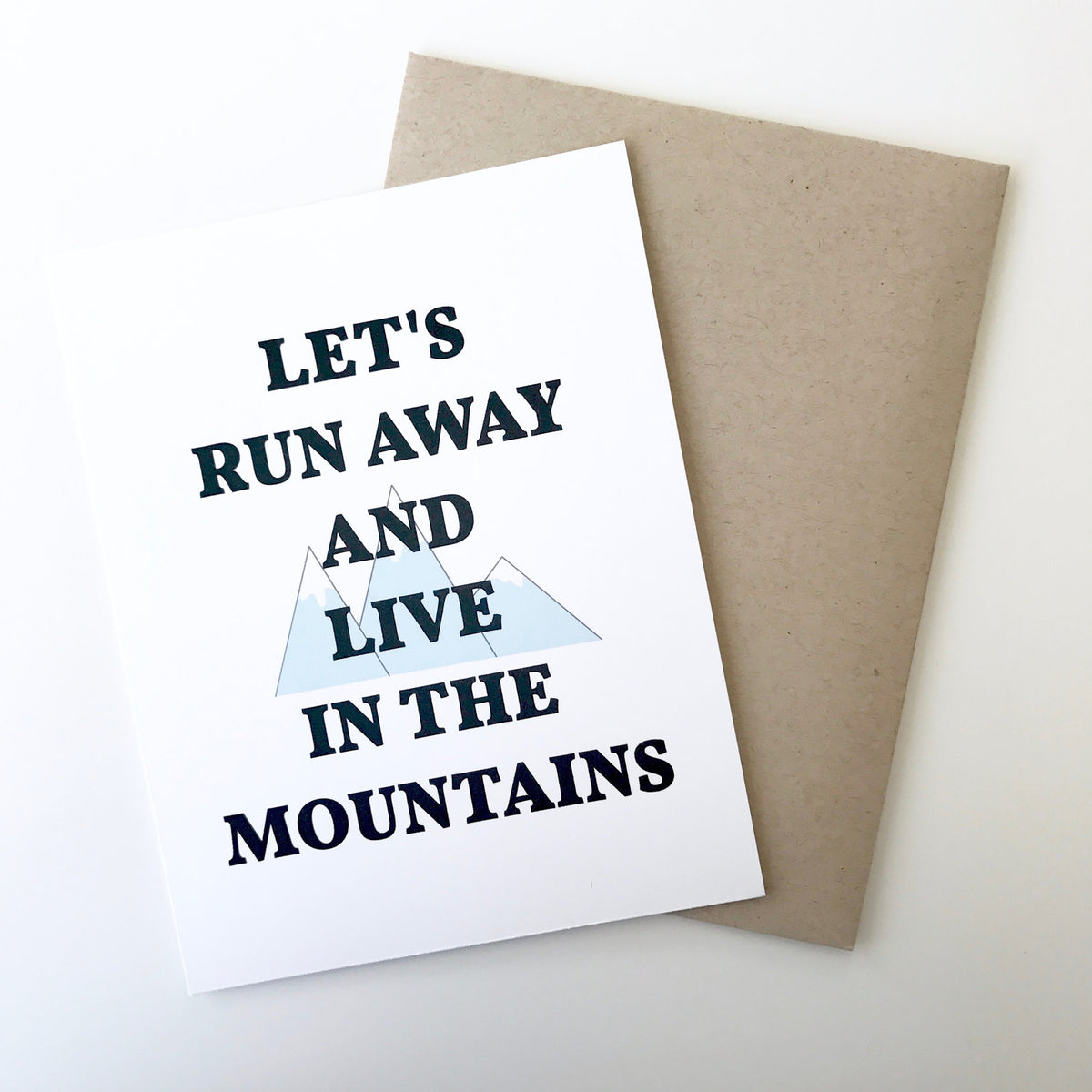 Let's Run Away and Live in the Mountains Greeting Card