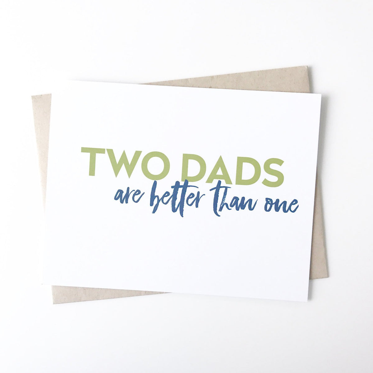 Two Dads are Better Than One Card