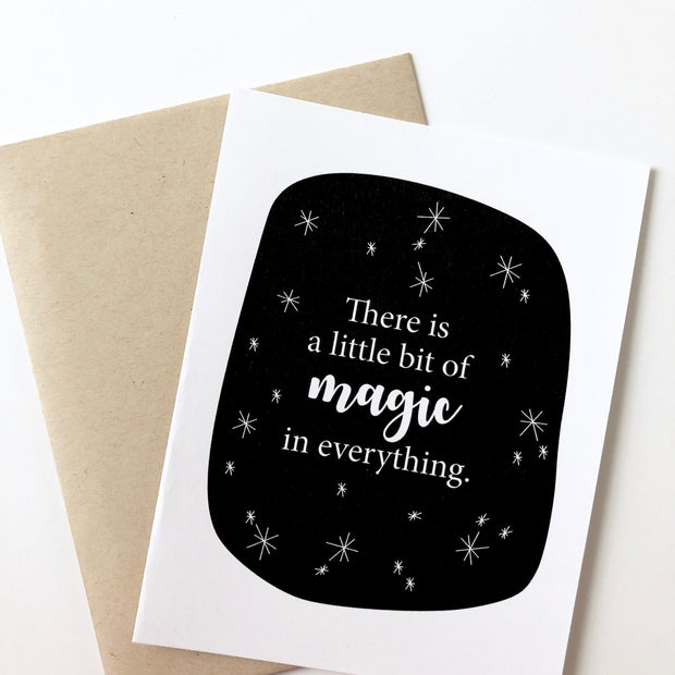 There is a Little Bit of Magic in Everything Card