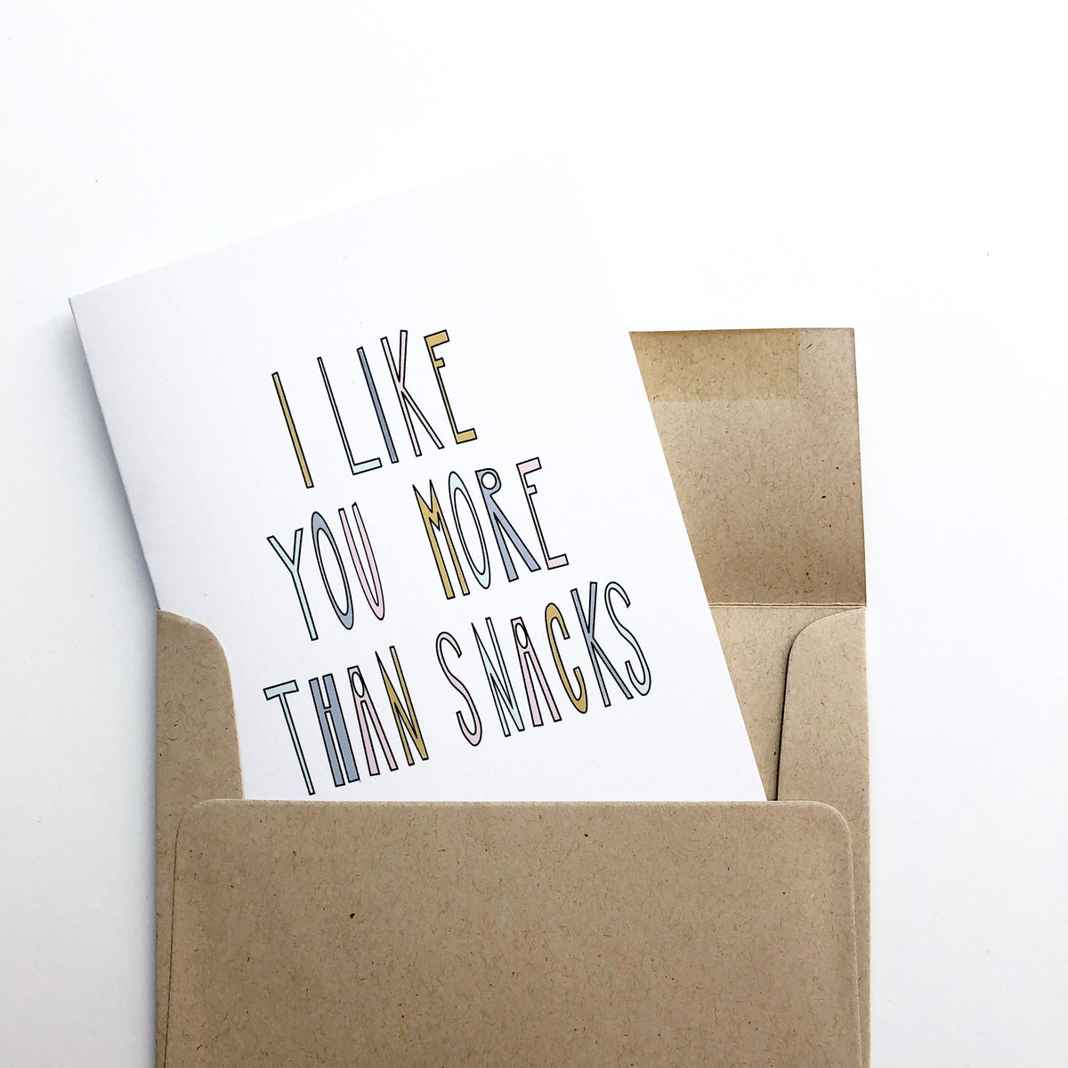 I Like You More Than Snacks Card