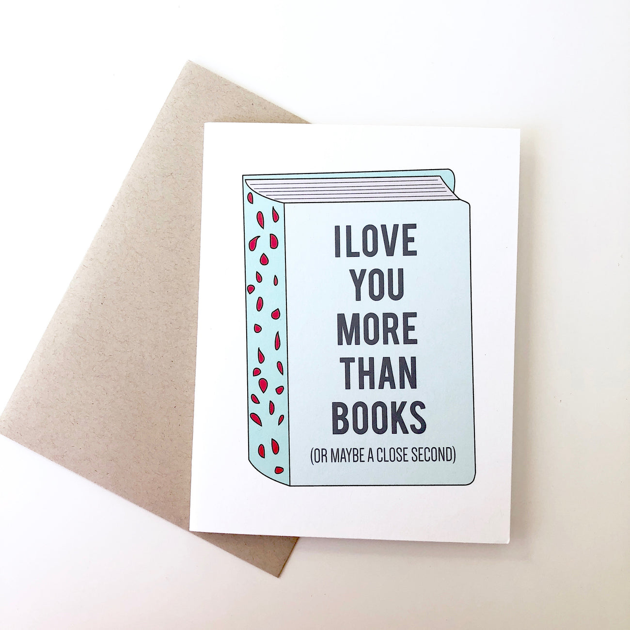 I Love You More Than Books Card