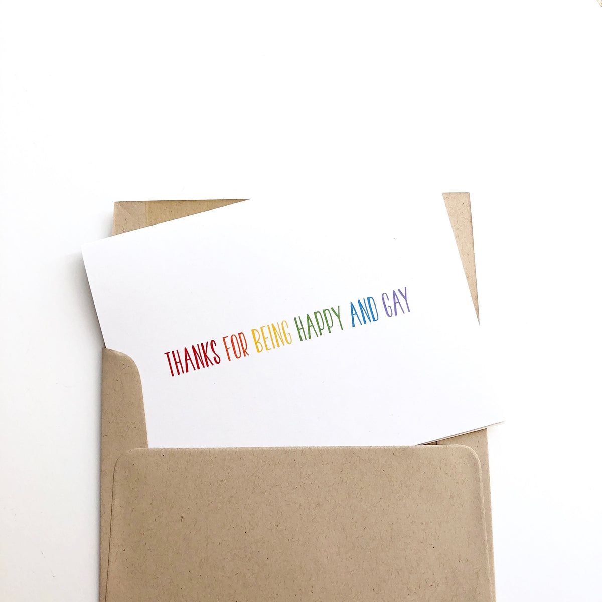 Thanks For Being Happy and Gay Card