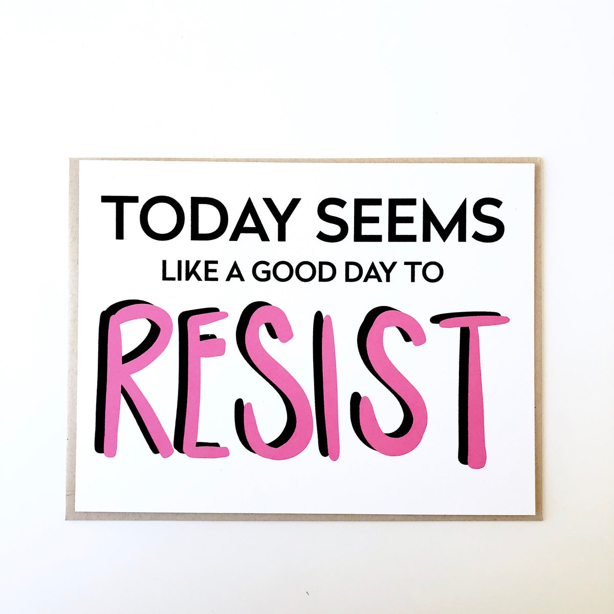 Today is a Good Day to Resist Card