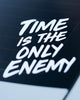 TIME IS THE ONLY ENEMY SCRIPT DECAL