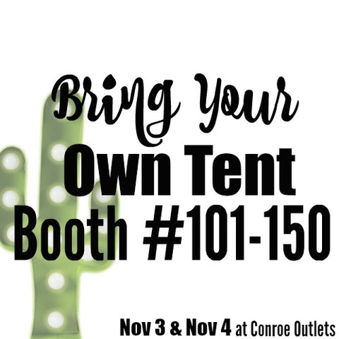 A Conroe, TX | Bring Your Own Tent Spot 101-150 | November 3 & 4, 2018