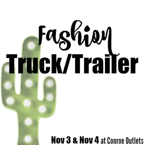 Conroe, TX | Fashion Truck/Trailer | November 3 & 4, 2018