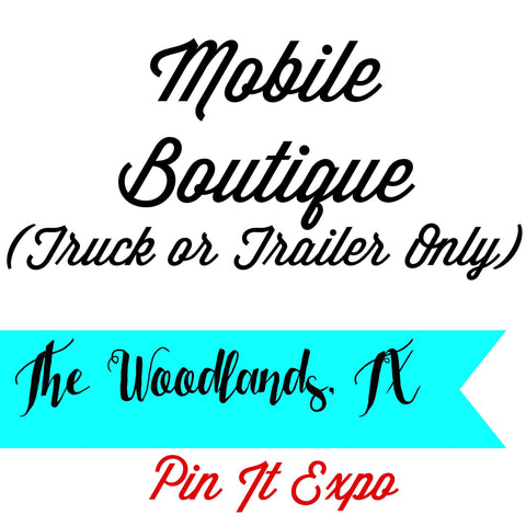 Mobile Boutique Booth Pin It Expo 2017 The Woodlands