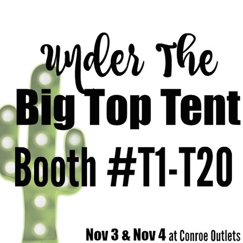B Conroe, TX | Under The Big Top Covered Spot | November 3 & 4, 2018