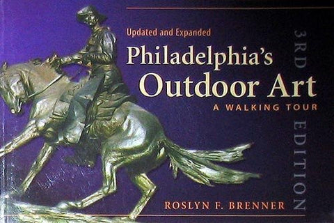 Philadelphia's Outdoor Art: A Walking Tour, 3rd Edition