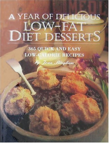 A Year of Delicious Low-Fat Diet Desserts: 365 Quick and Easy Low-Calorie Recipes