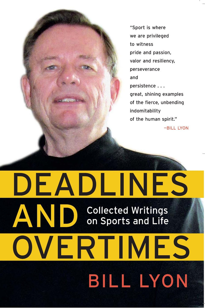 Deadlines and Overtimes: Collected Writings on Sports and Life