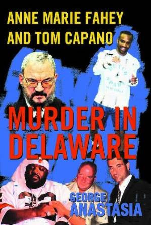 Murder In Delaware: Anne Marie Fahey and Tom Capano