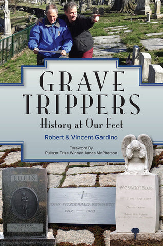 Grave Trippers: History at Our Feet