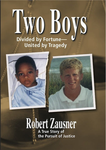 Two Boys: Divided by Fortune--United by Tragedy, a True Story of the Pursuit of Justice