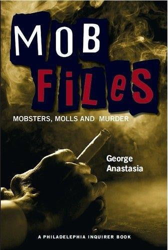 Mobfiles: Mobsters, Molls and Murder