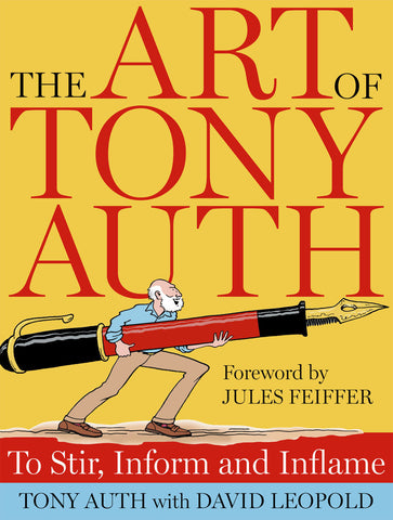 The Art of Tony Auth: To Stir, Inform and Inflame