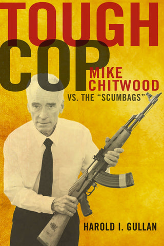 "Tough Cop: Mike Chitwood vs. the ""Scumbags"""
