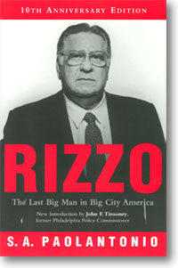Rizzo: The Last Big Man in Big City America