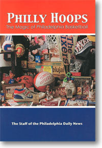 Philly Hoops: The Magic of Philadelphia Basketball