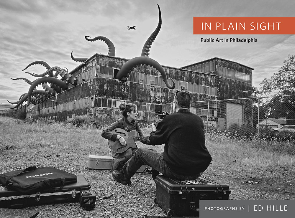 In Plain Sight: Public Art in Philadelphia