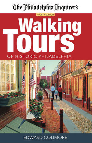 The Philadelphia Inquirer's Walking Tours of Historic Philadelphia - Fourth Edition