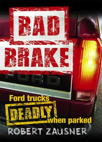 Bad Brake: Ford Trucks--Deadly When Parked