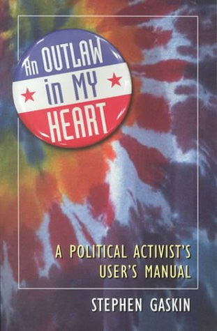 An Outlaw in my Heart: A Political Activist's User Manual