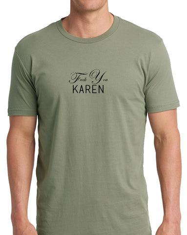 Fuck You Karen Unisex Tee