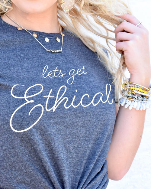 Lets Get Ethical Shirt