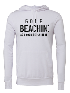 Gone Beachin' Custom Hoodie | Add Your Favorite Beachin' Spot - Gone Beachin'