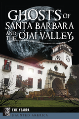 Ghosts of Santa Barbara and Ojai Valley
