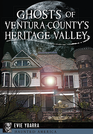 Ghosts Of Ventura County's Heritage Valley