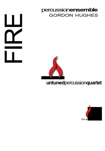FIRE for Untuned Percussion Ensemble by Gordon Hughes