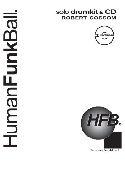 Human Funk Ball (HFB) for Solo Drum Kit by Rob Cossom