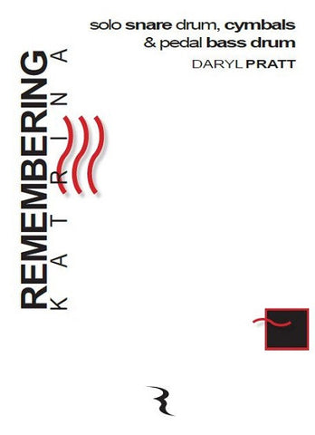 Remembering Katrina for Solo Snare Drum by Daryl Pratt