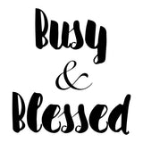 Busy and Blessed