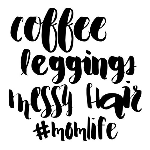 coffee Leggings Messy Hair #Momlife